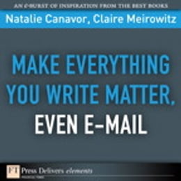 Book Make Everything You Write Matter, Even E-mail by Natalie Canavor