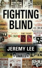 Fighting Blind by Jeremy Lee