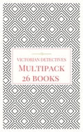 Victorian Detectives Multipack - The Moonstone, Bleak House, Lady Molly of Scotland Yard and More (26 books total, 190 illustrations, essays, audio links) a35d403c-397e-477d-933c-68b0f8180eeb