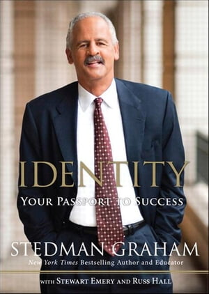 Identity: Your Passport to Success by Stedman Graham