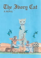 The Ivory Cat by Sally Watson