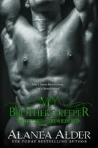My Brother's Keeper by Alanea Alder