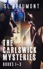 The Carlswick Mysteries Box-Set: Books 1 - 3 by SL Beaumont