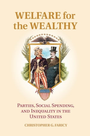 Welfare for the Wealthy Parties,  Social Spending,  and Inequality in the United States
