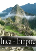 Inca - Empire by John P. Walker