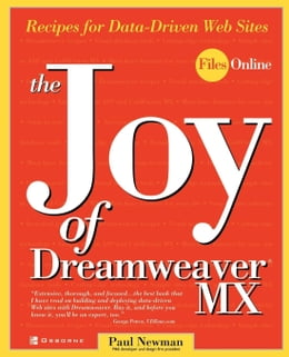 Book The Joy of Dreamweaver MX: Recipes for Data-Driven Web Sites by Newman, Paul