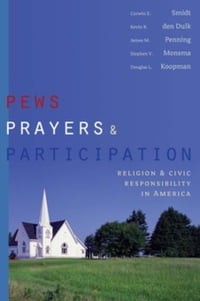 Pews, Prayers, and Participation: Religion and Civic Responsibility in America