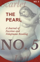 The Pearl - A Journal of Facetiae and Voluptuous Reading - No. 5 by Various