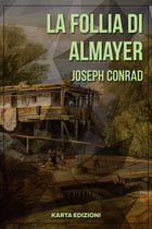 La follia di Almayer by Joseph Conrad