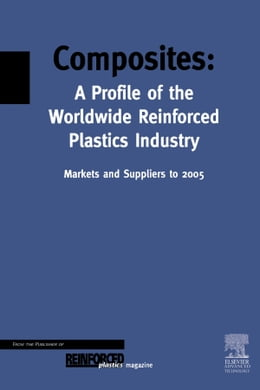 Book Composites - A Profile of the World-wide Reinforced Plastics Industry, Markets and Suppliers to 2005 by Starr, T.