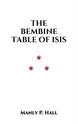 The Bembine Table of Isis