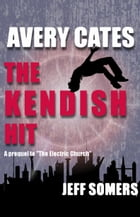 Avery Cates: The Kendish Hit by Jeff Somers