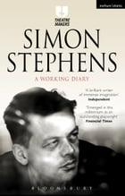 Simon Stephens: A Working Diary Cover Image