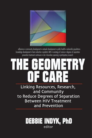 The Geometry of Care Linking Resources,  Research,  and Community to Reduce Degrees of Separation Between HIV Treatment and