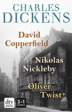 David Copperfield - Nikolas Nickleby - Oliver Twist Romane by Charles Dickens