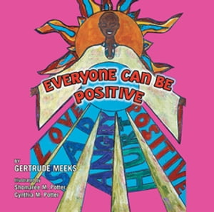 Everyone Can Be Positive: Love, Sad, Angry, Hurt, Positive