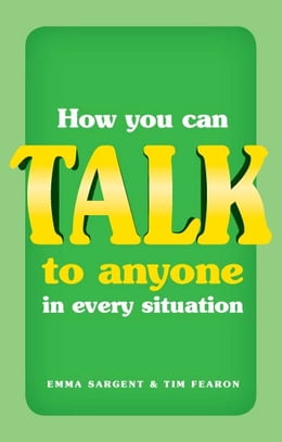 Book How You Can Talk to Anyone in Every Situation by Emma Sargent