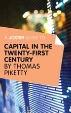 A Joosr Guide to... Capital in the Twenty-First Century by Thomas Piketty