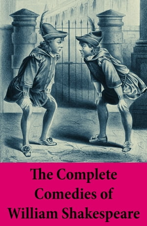 The Complete Comedies of William Shakespeare: As You Like It + Love's Labour's Lost + Measure For Measure + The Merchant Of Venice + The Merry Wiv by William Shakespeare