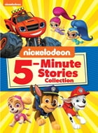 Nickelodeon 5-Minute Stories Collection (Multi-property) by Nickelodeon Publishing