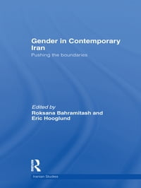 Gender in Contemporary Iran: Pushing the Boundaries