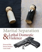 Marital Separation and Lethal Domestic Violence