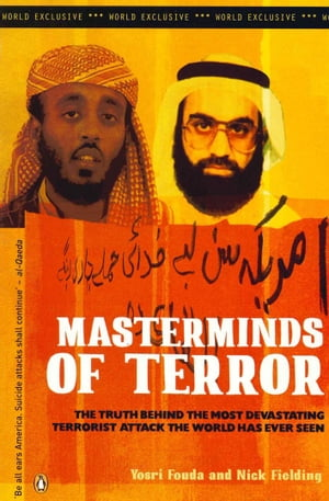 Masterminds of Terror The Truth Behind the Most Devastating Terrorist Attack the World Has Ever Seen