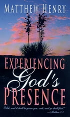 Experiencing God's Presence by Matthew Henry