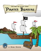 Search for the Pirate's Treasure by Gerry Gaston