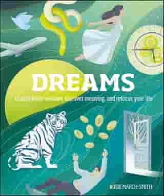 Dreams: Unlock Inner Wisdom, Discover Meaning, and Refocus your Life