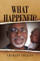 What Happened? by Charles Collins