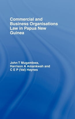 Book Commercial and Business Organizations Law in Papua New Guinea by Mugambwa, John