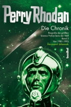 Die Perry Rhodan Chronik, Band 3: Biografie der größten Science Fiction-Serie der Welt Band 3: 1981-1995 by Hermann Urbanek
