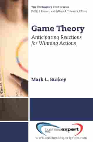 Game Theory: Anticipating Reactions for Winning Actions