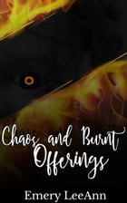 Chaos And Burnt Offerings by Emery LeeAnn