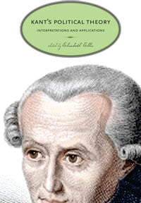 Kant's Political Theory: Interpretations and Applications