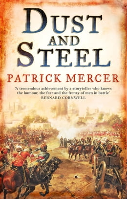 Book Dust and Steel by Patrick Mercer