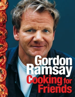Book Cooking for Friends by Gordon Ramsay