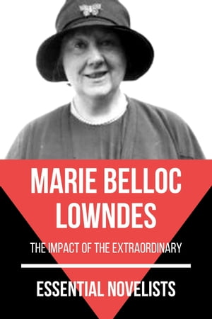 Essential Novelists - Marie Belloc Lowndes: the impact of the extraordinary