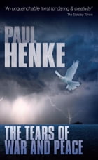 Tears of War and Peace by Paul Henke