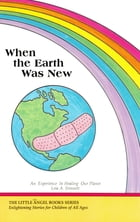 When the Earth Was New: An Experience in Healing Our Planet by Leia Stinnett