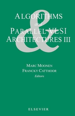 Book Algorithms and Parallel VLSI Architectures III by Moonen, M.