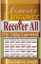 Discover Uncover and Recover All: The Ziklag Experience by Ikechukwu Joseph