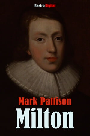 Milton by Mark Pattison