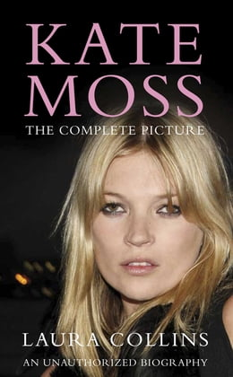 Book Kate Moss: The Complete Picture by Laura Collins