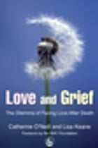 Love and Grief: The Dilemma of Facing Love After Death