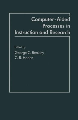 Book Computer-Aided Processes in Instruction and Research by Beakley, George C.