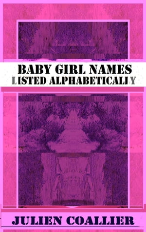 Baby Girl Names Listed Alphabetically