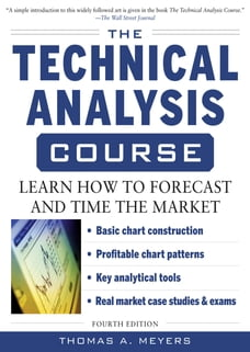 The Technical Analysis Course, Fourth Edition: Learn How to Forecast and Time the Market