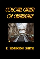 Colonel Carter of Cartersville by F. Hopkinson Smith